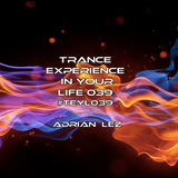 Trance Experience in Your Life 039. #TEYL039