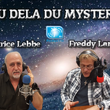 Au dela du mystere - FREDDY LAMBERT - voyance 13/04/2018
