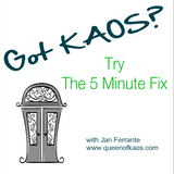 Got KAOS? Five Minute Fix - Do You Need To Do Everything Today?