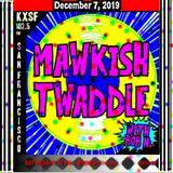Mawkish Twaddle with Bob N. - 12/7/19