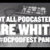 "FuseBox Radio: DC Podfest Panel 2016 LIVE (""Not All Podcasters Are White"")"