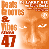 Beats, Grooves & Vibes #47 by DJ Larry Gee