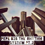 Pepe b2b The rhythm system Parte 2
