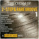 The Cream Of 2-Step & Rare Groove 1 (November 2015)