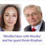 Mindful Hour with Monika Rak and her guest Kevin Kinahan - hypnotherapist and inspirational speaker