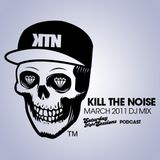 Kill The Noise March 2011 Mix