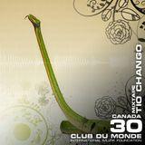 Club du Monde @ Canada - Tio Chango ene/2011