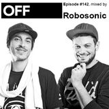 OFF Recordings Podcast Episode #142, mixed by Robosonic