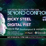 Beyond Control 30/04/16 pt1 - Digital Fist & Ricky Steel - Voice 103.9 FM, Southampton