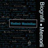 Biografii, Memorii: Vladimir Maximilian (1987)