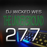 Dj Wicked Wes - The Underground 277