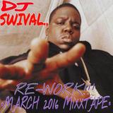 Dj Swival March Mixxtape 2016 RE-WORK!!