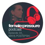 female:pressure podcast Episode 33: Maya Postepski