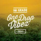 i&i-GRADE -ONE DROP VIBEZ 2014-