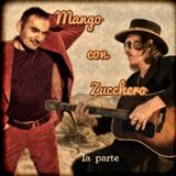 Mango con Zucchero - Canzoni di Mango e Zucchero Fornaciari (prima parte)