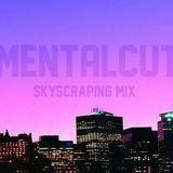 DJ Mentalcut - Skyscraping Mix