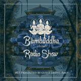 #03 Bambuddha Radio Show - Guest Artist Amo 19/7-2017