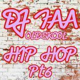 DJ FAA.... OLDSKOOL HIP HOP Pt 6