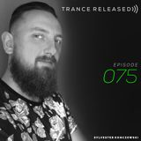 Trance Released Episode 075