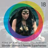 FOEC Podcast Ep.18 – Wonder Woman & Female Superheroes