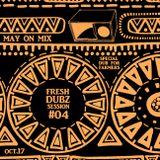 Fresh Dubz Session #04 - special Dub For Farmers (10/17)