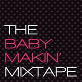 DJ MANIE – The Baby Makin' Mixtape vol.1