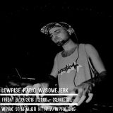 LowRise Radio w/SomeJerk 09/09/2016