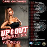 DJ RM - UP AND OUT VOL.2 DANCEHALL MIX DEC.2015