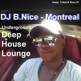 DJ B.Nice - Montreal - Deep, Tribal & Sexy 81 (* GOOD VIBRATIONS - Underground Deep House Lounge *)