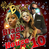 Black VS House Vol 10 CD 1 - By DJ Raptor B
