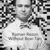 Roman Rezon - Without Bowties