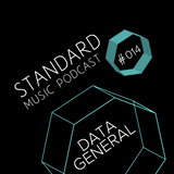 Standard Music Podcast 014 - DATA GENERAL