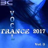 Barbara Cavallaro pres. Vocal Trance 2017 - Vol 3 -