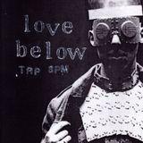 LOVE BELOW - MAY 18 - 2016