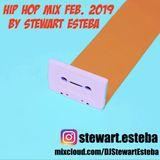 Hip Hop Mix Feb. 2019 By Stewart Esteba
