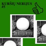 KURŠIŲ NERIJUS #5