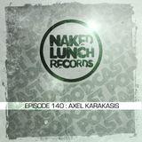 Naked Lunch PODCAST #140 - AXEL KARAKASIS