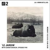 Le Jardin w/ Sarah Davachi - 19th March 2018