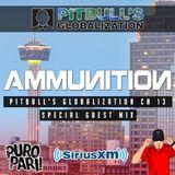 Ammunition on Pitbull's Globalization SiriusXM PuroPari Mix 6-15-18 (CLEAN)