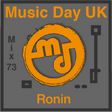 Music Day UK - Mix Series 73 - Ronin