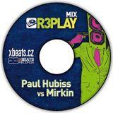 Paul Hubiss vs Mirkin - R3PLAY mix 2011