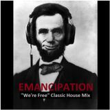 "CLASSIC HOUSE - Emancipation ""We're Free"""