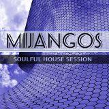 MIJANGOS SOULFUL HOUSE SESSION MAY - 2017