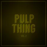 Pulp Thing Vol 2