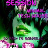 SESSION MINIMAL TECH HOUSE....PAR DJ PADY DE MARSEILLE