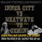 GEMINI VS INNER CITY VS HEATWAVE IN HSE OF LEO JAN 91