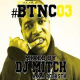 Weekly#BTNC#003 Mixed By DJ Mitch a.k.a.Rocksta