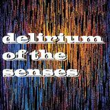 Delirium Of The Senses 25/12/2017