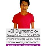 Dj Dynamox Wacky Radio Show: Episode 03