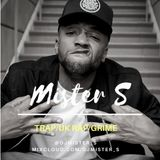 DJ Mister S 'TRAP/UK RAP/GRIME' 2 MIX